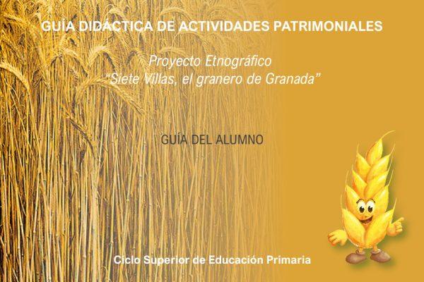 Diseño de Guías didácticas para profesores y alumnos Siete Villas el Granero de Granada